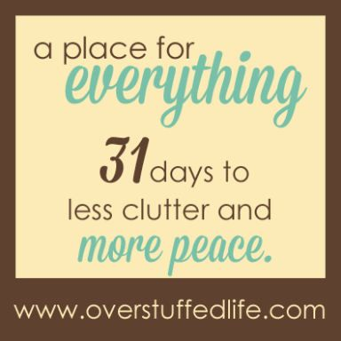 A Place for Everything: 31 Days of Less Clutter and More Peace | Overstuffed