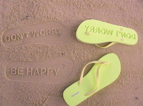 don't worry,be happy:)