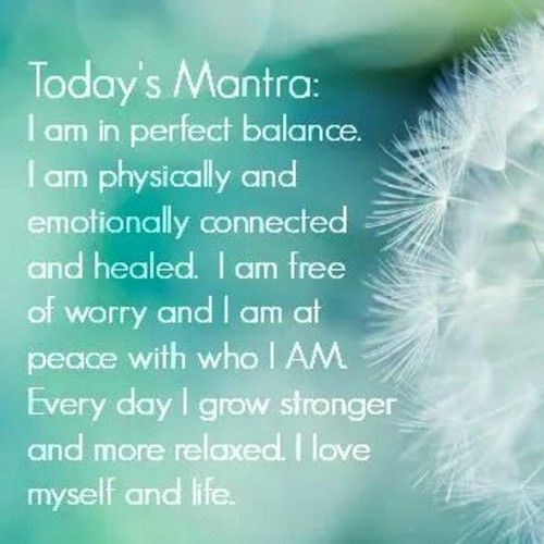 I believe that perfect balance is possible and that I will have it today. I choose to feel healed and loved. I reject all worries and concentrate only on the positive. I love myself for Who I am and what I've become.