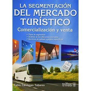 Título: La segmentación del mercado turístico: comercialización y venta / Autor: Cárdenas, Fabio / Ubicación: Biblioteca FCCTP - USMP 1er piso / Código: 338.4791/C285/2014