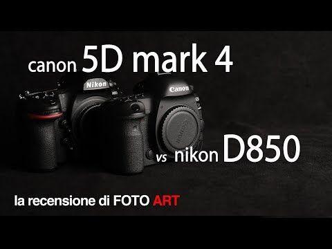 Canon Eos 5d Mk4 Vs Nikon D850 Reflex A Confronto Prova E Recensione Youtube Canon Eos Eos Nikon