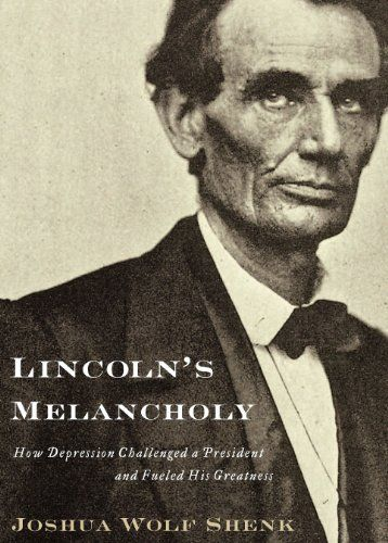 Lincoln's Melancholy: How Depression Challenged a President and Fueled His Greatness von Joshua Wolf Shenk, http://www.amazon.de/dp/B0085TK3CS/ref=cm_sw_r_pi_dp_FeVFsb1DCPT4S
