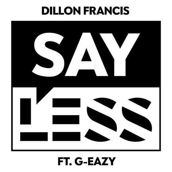 Dillon Francis, G-Eazy – Say Less (single cover art)