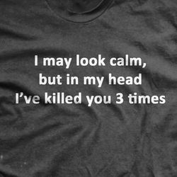 GRAY I've Killed You Three Times T-Shirt