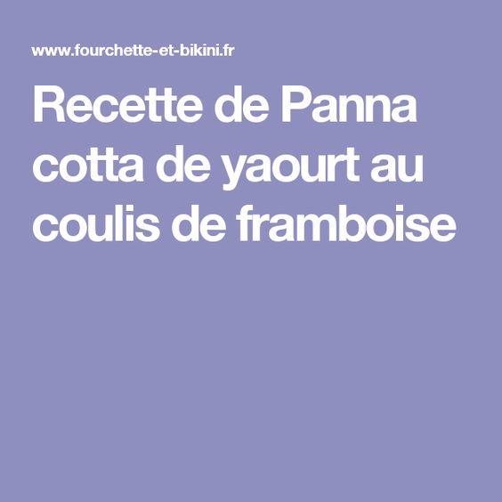 Recette de Panna cotta de yaourt au coulis de framboise