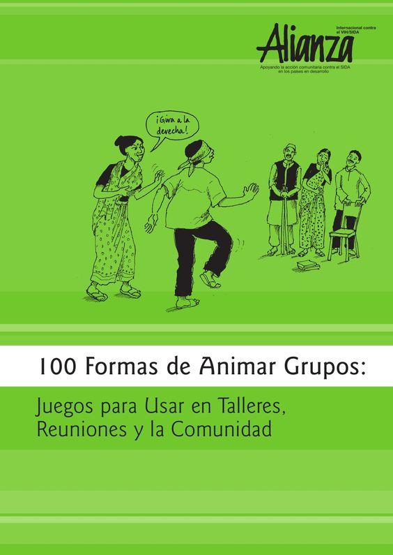 100 formas de animar grupos, juego para usar en talleres, reuniones y a la comunidad by Instituto Ingles Cornerstone via slideshare