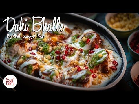 Dahi Bhalle Recipe Chef Sanjyot Keer Your Food Lab Youtube
