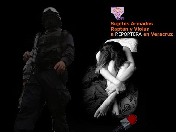 """La reportera fue raptada por un grupo armado y trasladada a un hotel, donde """"sufrió constantes agresiones sexuales"""", en el estado de Veracruz, México."""
