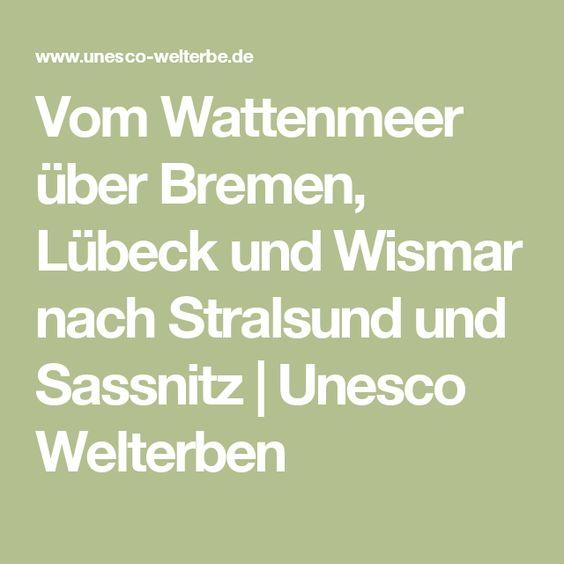 Vom Wattenmeer über Bremen, Lübeck und Wismar nach Stralsund und Sassnitz | Unesco Welterben