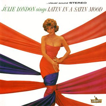 Julie London - Sings Latin In A Satin Mood (1963)