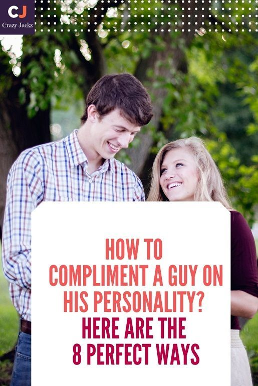 How To Compliment A Guy On His Personality Here Are The 14 Perfect Ways Compliment For Guys Cute Compliments Compliments