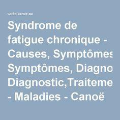 Syndrome de fatigue chronique - Causes, Symptômes, Diagnostic,Traitement - Maladies - Canoë Santé