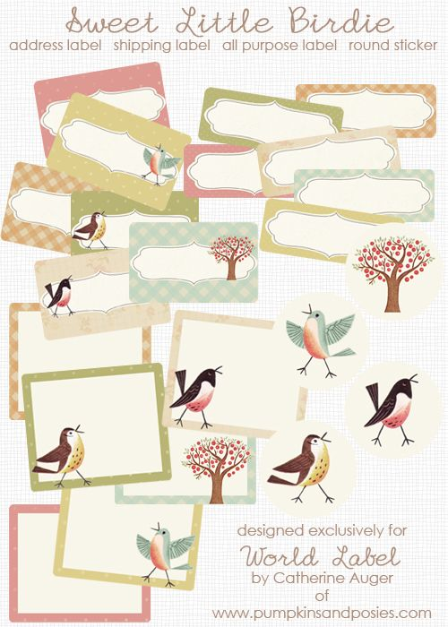 "This adorable ""Sweet Birds"" address, shipping and round label collection is designed by Catherine Auger of Pumpkinsandposies.com  Labels are in printable PDF templates and are editable. Download for free."