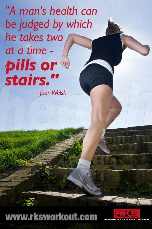 A man's health can be judged by which he takes two at a time - pills or stairs. - Joan Welsh: Health Fitness, Mans Health, Stairs Quotes, Motivation Quotes, Fitness Inspiration, Fitness Motivation