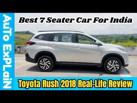 Toyota Rush Real Life Review Is It Launch In 2019 Youtube Life Review Toyota Real Life