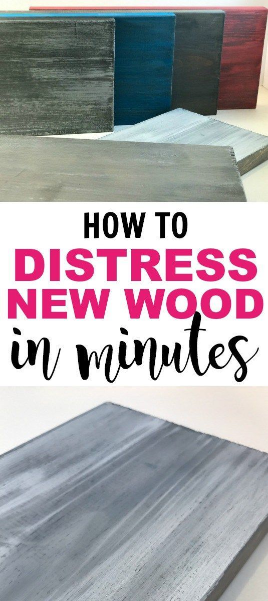 How To Distress New Wood In Minutes How To Distress Wood Wood Projects For Beginners Diy Wood Projects