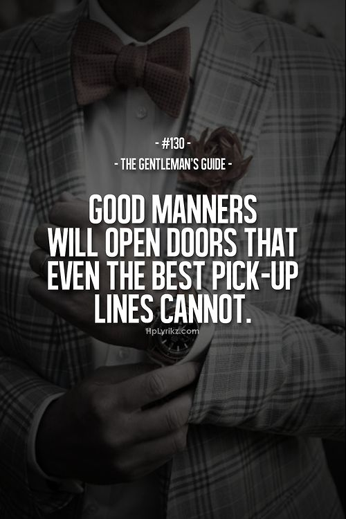 Having good manners is so important.  When you lack manners you will not attract people towards you.