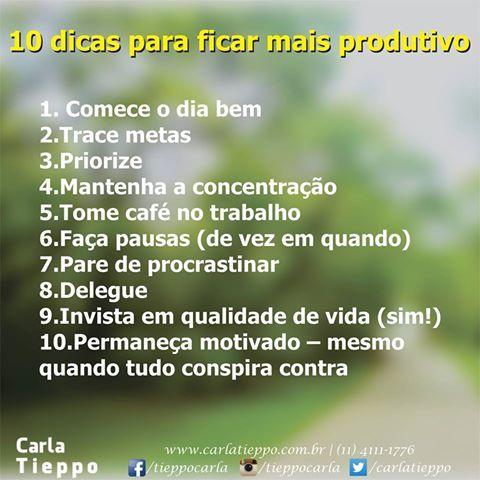 10 dicas para ficar mais produtivo! #Dicas #Neurociência #CarlaTieppo