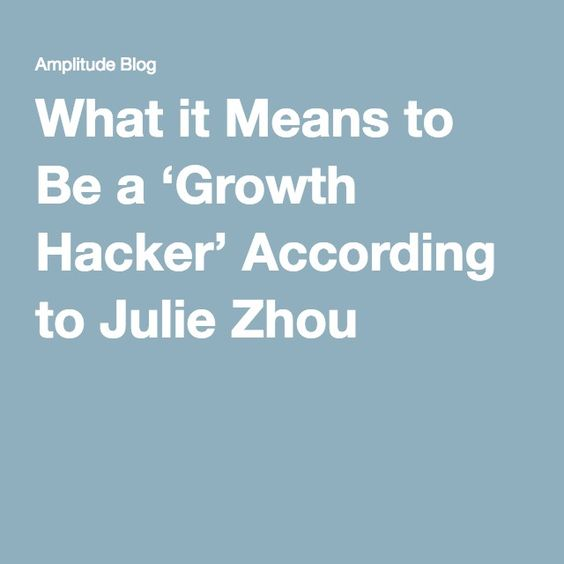 What it Means to Be a 'Growth Hacker' According to Julie Zhou