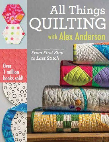 All Things Quilting with Alex Anderson: From First Step t... https://www.amazon.com/dp/1607058561/ref=cm_sw_r_pi_dp_x_fNgRyb2KDJ2N7
