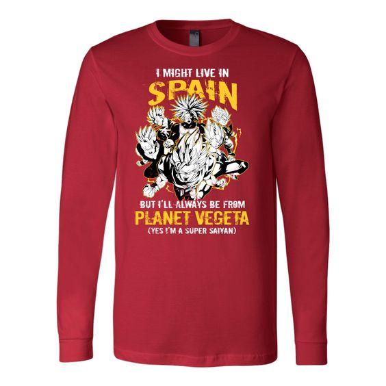 Super Saiyan I May Live in Spain Long Sleeve T shirt - TL00112LS