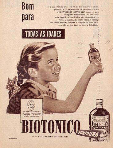 Propaganda do Biotônico Fontoura, recomendado para todas as idades. Campanha veiculada em 1952.