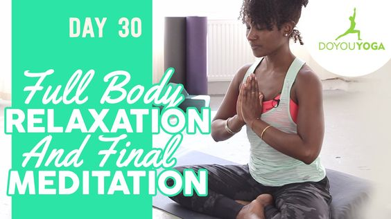 Full Body Relaxation and Final Meditation - Day 30 - 30 Day Meditation C...