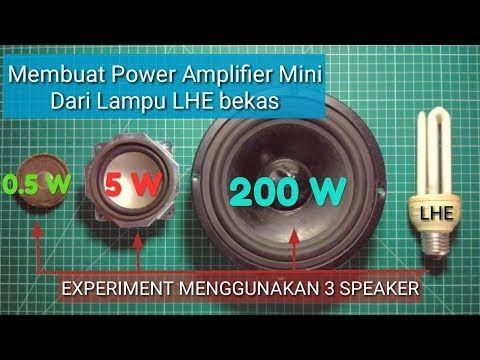 Membuat Mini Power Amplifier Dari Bekas Lampu Lhe Eksperimen Angkat 3 Speaker Paralel Youtube Mini Amplifier Electronic Circuit Projects Circuit Projects