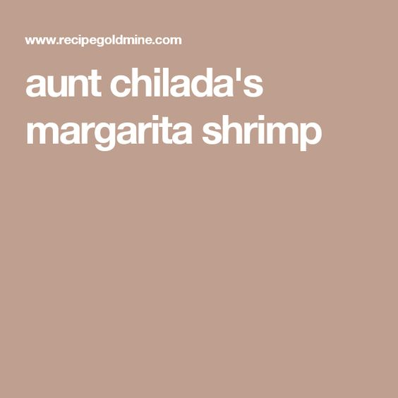 aunt chilada's margarita shrimp