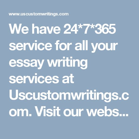 we have service for all your essay writing services at  we have 24 7 365 service for all your essay writing services at uscustomwritings com our website to know about our terms and conditions