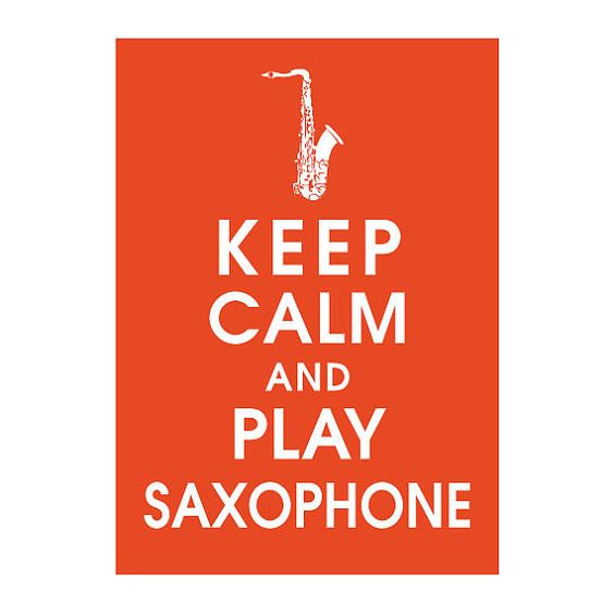 Keep Calm and Play Saxophone, 5x7 Print  (featured in Flame) Buy 3 get 1 FREE  Keep Calm Art Keep Calm Poster