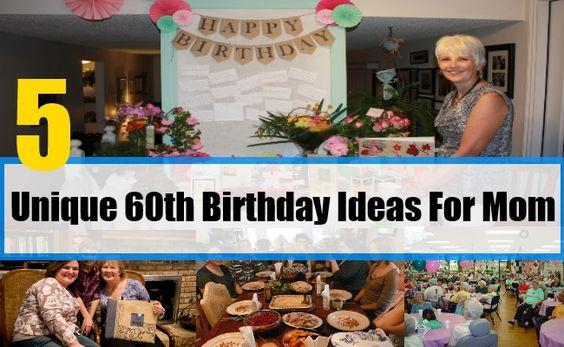 5 Unique 60th Birthday Ideas For Mom