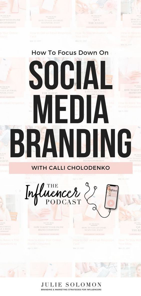 How to focus down on Social Media Branding with Calli Cholodenko. The Influencer Podcast, with Julie Solomon #branding #InfluencerMarketing