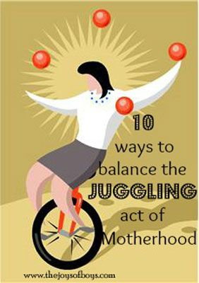 Being a mom is can become very overwhelming.  Here are 10 ways to Balance the Juggling act of motherhood.  This is good advice for when you get overwhelmed with all of your kids activities, sports, music classes, etc.