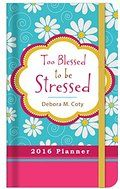 2016 PLANNER Too Blessed to Be Stressed. I found my planner @ana0789