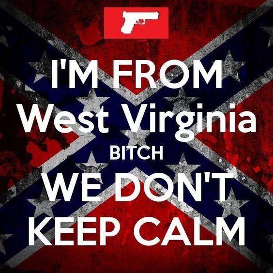 West Virginia we don't keep calm