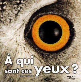 A qui sont ces yeux ?: Amazon.fr: Agence Bios-Phone, Agence Eyedea, Stéphane Frattini: Livres