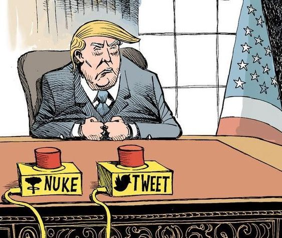 Nuke or Tweet, Trump's options depending on how he feels. As an American Citizen I've never seen anything like the Disgusting, Dangerous Mess Republicans have handed us....Trump. I'm truly frighten for Our Nation.: