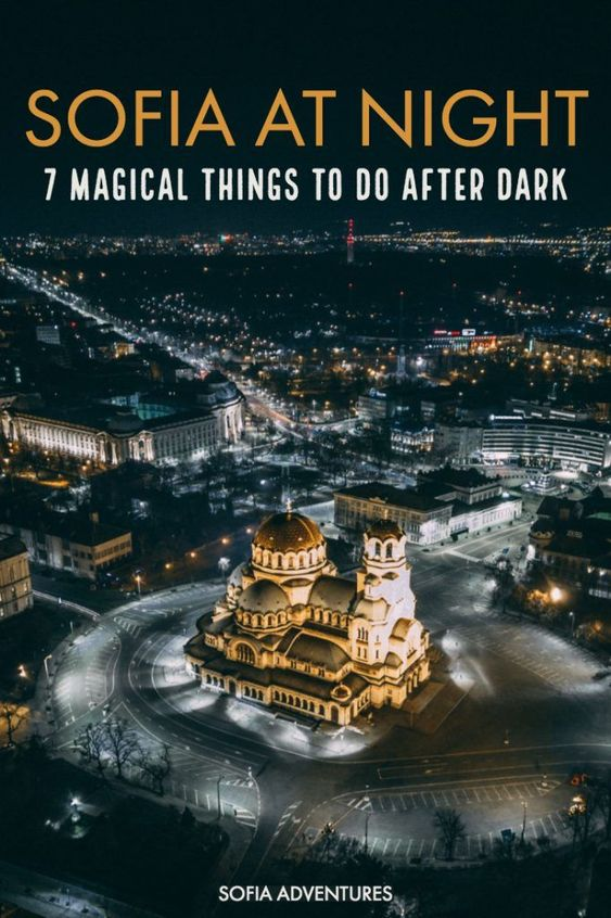 Want To Know The Best Things To Do In Sofia At Night Here Are Our Local Tips For Sofia Nightlife Rooftop Bars Sofia Clubs Travel Fun Road Trip Europe Sofia