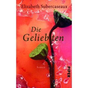 Die Geliebten by Elizabeth Subercaseaux.   German cover. Love the colour and the lotus flower seed heads.