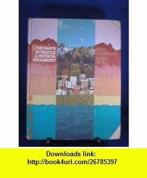 Earth in Profile Physical Geography (9780063836150) David Greenland, H. J. de Blij , ISBN-10: 0063836157  , ISBN-13: 978-0063836150 ,  , tutorials , pdf , ebook , torrent , downloads , rapidshare , filesonic , hotfile , megaupload , fileserve