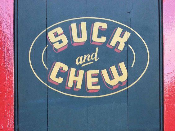 suck and chew - Google Search