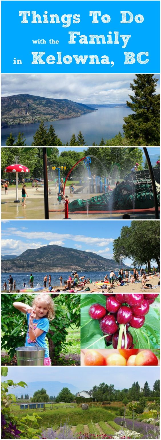 Fun Things To Do With The Family In Kelowna BC Great attractions, activities and events for the family in Kelowna, British Columbia, Canada