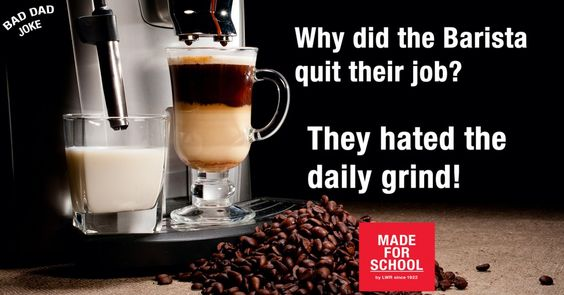 Barista Quits? This has to be a Bad Dad Joke!  Natalie
