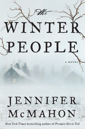 The Winter People by  Jennifer McMahon, a deliciously creepy read