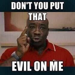Ricky Bobby meme Talladega Nights Luscius Washington Don't You Put That Evil On Me meme funny humor joke lol social media posting