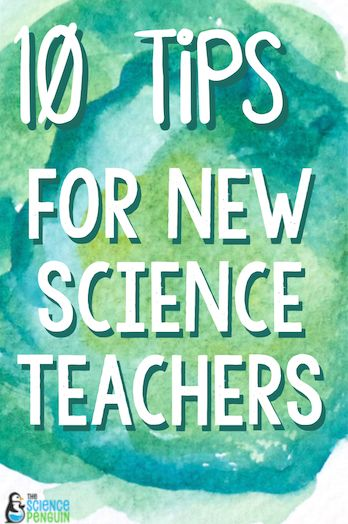 10 Tips for New Science Teachers. Helpful ideas for new home room teachers too.