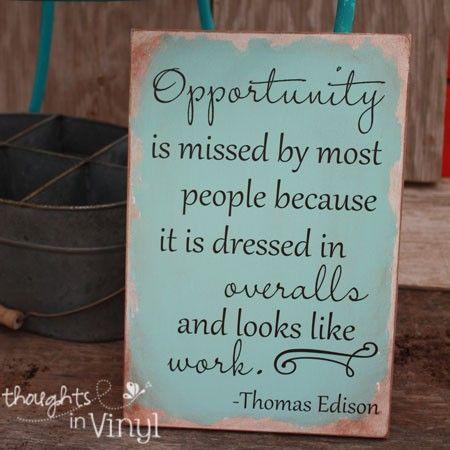 Opportunity looks like work.
