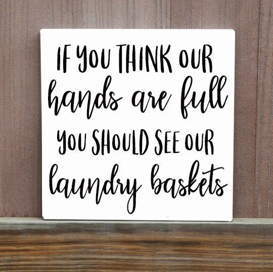 If You Think Our Hearts Are Full Sign Funny Sign Laundry Etsy