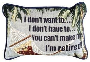 I Don't Want To... I'm Retired! Beach Decorative Tapestry Pillow